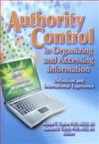 Authority Control in Organizing and Accessing Information : Definition and International Experience, Taylor, Arlene G. and Tillett, Barbara B., 0789027151