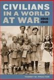 Civilians in a World at War, 1914-1918, Tammy M. Proctor, 081476715X