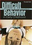 Difficult Behavior in Early Childhood : Positive Discipline for PreK-3 Classrooms and Beyond, Mah, Ronald, 1412937159