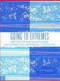 Going to Extremes : Meeting the Emerging Demand for Durable Polymer Matrix Composites, National Research Council Staff and Committee on Durability and Life Prediction of Polymer Matrix Composites in Extreme Environments, 0309097150