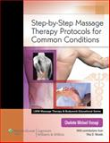 Step-by-Step Massage Therapy Protocols for Common Conditions, Versagi, Charlotte Michael, 0781787157