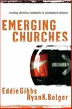 Emerging Churches : Creating Christian Community in Postmodern Cultures, Gibbs, Eddie and Bolger, Ryan K., 0801027152