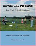 Advanced Physics for High School Students, McVicker, Mark and Bohn, Dexter, 142510715X