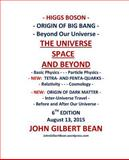 Higgs Boson - Its Place in Particle Physics - the UNIVERSE, SPACE and BEYOND, John Bean, 1494967154