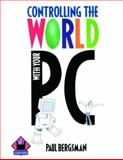 Controlling the World with Your PC, Bergsman, Paul, 1878707159