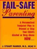 Fail-Safe Parenting, J. Stuart Rahrer, 1890897159