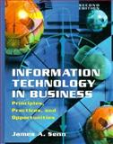 Information Technology in Business : Principles, Practices, and Opportunities, Senn, James A., 0138577153