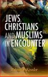 Jews, Christians and Muslims, Edward Kessler, 0334047153