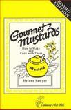 Gourmet Mustards, Helene Sawyer, 0914667157