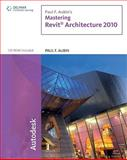 Mastering Revit Architecture, 2010, Aubin, Paul F., 143905715X