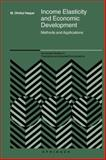 Income Elasticity and Economic Development : Methods and Applications, Haque, M. Ohidul, 1441937153