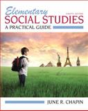 Elementary Social Studies : A Practical Guide, Chapin, June R., 0132697157