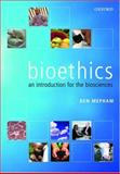 Bioethics : An Introduction for the Biosciences, Mepham, Ben, 0199267154