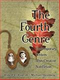 The Fourth Genre : Contemporary Writers Of/On Creative Non-Fiction, Root, Robert L. and Steinberg, Michael, 0205337155