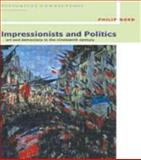 Impressionists and Politics : Art and Democracy in the Nineteenth Century, Nord, Philip, 041507715X