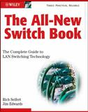 The All-New Switch Book : The Complete Guide to LAN Switching Technology, Seifert, Rich and Edwards, James, 0470287152