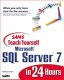 Sams Teach Yourself Microsoft SQL Server 7 in 24 Hours, Shepker, Matthew, 067231715X