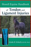 Howell Equine Handbook of Tendon and Ligament Injuries, Linda B. Schultz, 0764557157