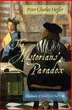 The Historians' Paradox : The Study of History in Our Time, Hoffer, Peter Charles, 0814737153