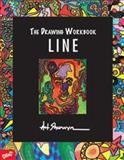 The Drawing Workbook : Line, Sherwyn, Art, 0871927152