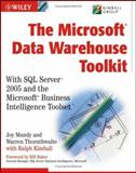 The Microsoft Data Warehouse Toolkit : With SQL Server 2008 and the Microsoft Business Intelligence Toolset, Mundy, Joy and Thornthwaite, Warren, 0471267155