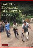 Games in Economic Development, Wydick, Bruce, 0521687152