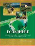 Ecosphere : Introduction to Environmental Science I Lab Manual and Notebook, Largen, Kim, 075754715X