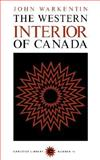 The Western Interior of Canada : A Record of Geographical Discovery, 1612-1917, Warkentin, John, 0771097158