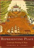Representing Place : Landscape Painting and Maps, Casey, Edward S., 0816637156