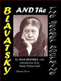 Blavatsky and the Secret Doctrine, Heindel, Max, 0981597157