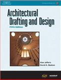 Architectural Drafting and Design, Madsen, David A. and Jefferis, Alan, 1401867154