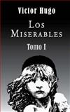 Los Miserables (Tomo 1), Victor Hugo, 1481827154