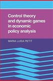 Control Theory and Dynamic Games in Economic Policy Analysis, Petit, Maria Luisa, 0521127157