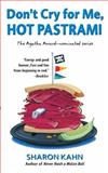 Don't Cry for Me, Hot Pastrami, Sharon Kahn, 0425187152