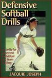 Defensive Softball Drills, Jacquie Joseph, 088011715X