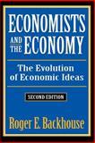 Economists and the Economy : The Evolution of Economic Ideas, Backhouse, Roger and Backhouse, Roger E., 156000715X