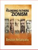 The Founding Fathers of Zionism, Benzion Netanyahu, 1933267151