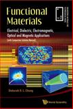 Functional Materials : Electrical, Dielectric, Electromagnetic, Optical and Magnetic Applications, Chung, Deborah D. L., 9814287156