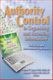 Authority Control in Organizing and Accessing Information : Definition and International Experience, Taylor, Arlene G. and Tillett, Barbara B., 078902716X