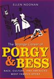 The Strange Career of Porgy and Bess, Ellen Noonan, 0807837164