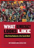 What Democracy Looks Like : A New Critical Realism for a Post-Seattle World, Tichi, Cecelia, 0813537169