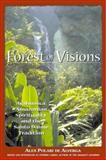 Forest of Visions, Alex P. De Alverga, 089281716X
