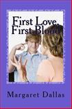 First Love, First Blood, Margaret Dallas, 1492137162