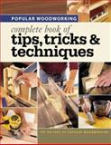 Popular Woodworking Complete Book of Tips, Tricks and Techniques, Popular Woodworking Staff, 1558707166