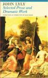John Lyly's Selected Prose and Dramatic Work, John Lyly, 1857547160