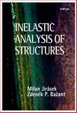 Inelastic Analysis of Structures, Jirasek, Milan and Bazant, Zdenek P., 0471987166