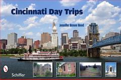 Cincinnati Day Trips, Jennifer Renee Reed, 0764337165