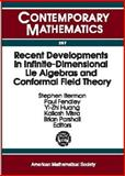 Recent Developments in Infinite-Dimensional Lie Algebras and Conformal Field Theory, , 0821827162