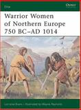 Warrior Women of Northern Europe 750 BC-AD 1014 9781841767161