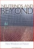 Neutrinos and Beyond : New Windows on Nature, Board on Physics and Astronomy Staff, 0309087163
